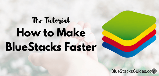 How to Make BlueStacks Faster