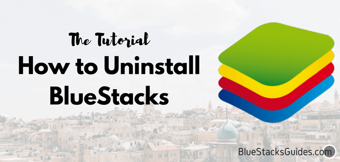 How to Uninstall BlueStacks