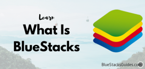 What Is BlueStacks