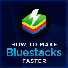 Improve BlueStacks Performance: How to Make BlueStacks